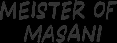 MEISTER OF MASANI